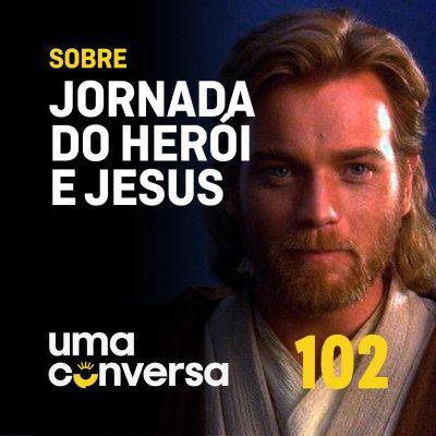 Sobre Jesus e a Jornada do Herói