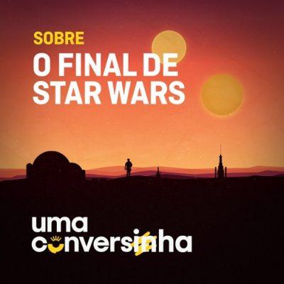 Uma Conversinha sobre o final de Star Wars