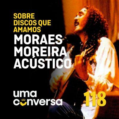 Sobre Discos Que Amamos: Moraes Moreira