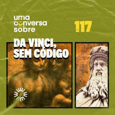 Sobre Da Vinci, Sem Código