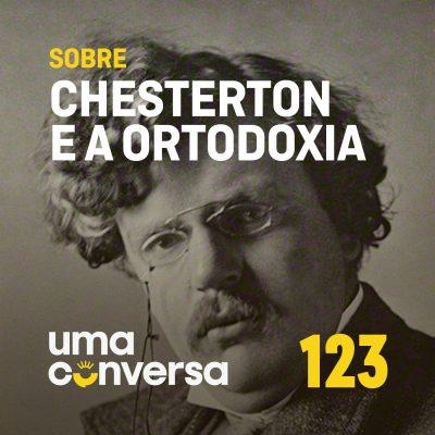 Sobre Chesterton e a Ortodoxia