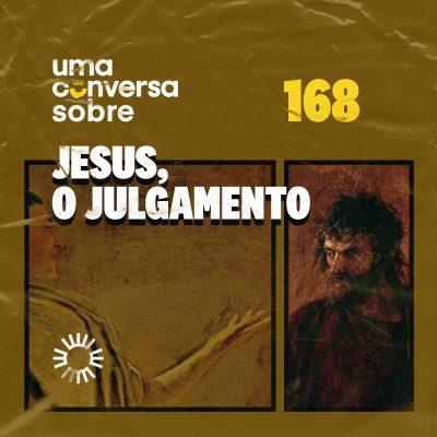 Jesus, o julgamento