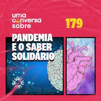 Sobre Pandemia e o Saber Solidário