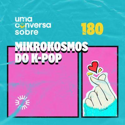 Sobre o Mikrokosmos do K-Pop