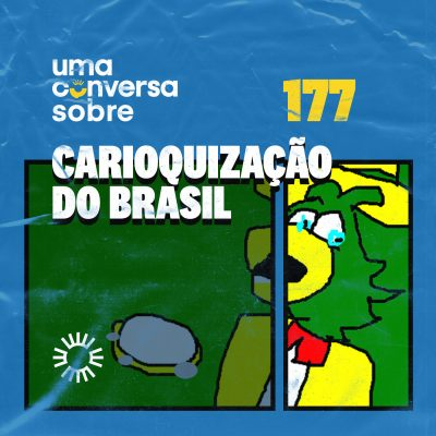 Sobre a Carioquização do Brasil