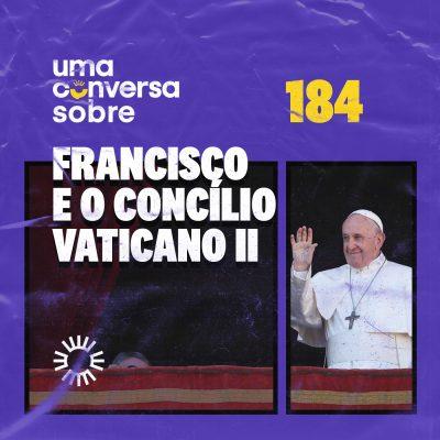 Sobre Francisco e o Concílio Vaticano II